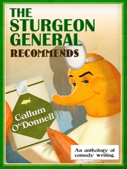 The Sturgeon General Recommends Callum O'Donnell… Click here to buy your copy.