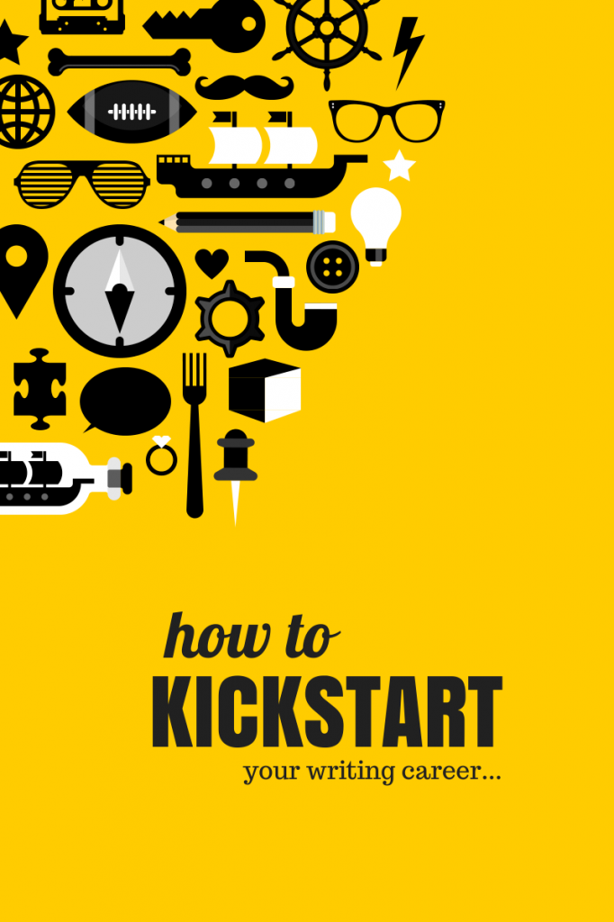 how to kickstart your writing career