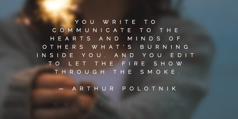Arthur Polotnik Quote Writing Fire