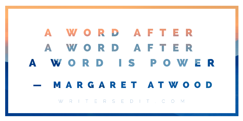 Margaret Atwood Quote Word is Power