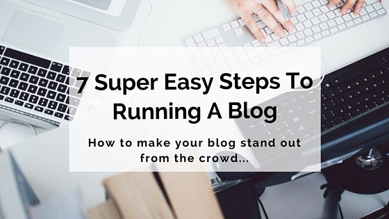 7 easy steps to a super successful blog