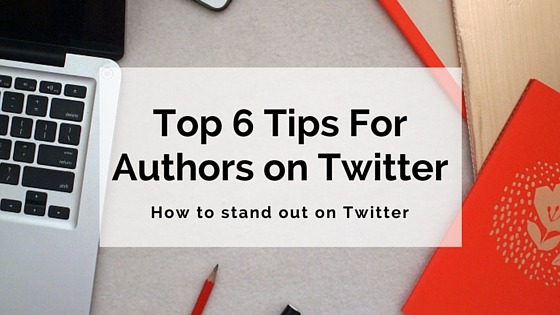 Top 6 Insider Tips for Authors on Twitter