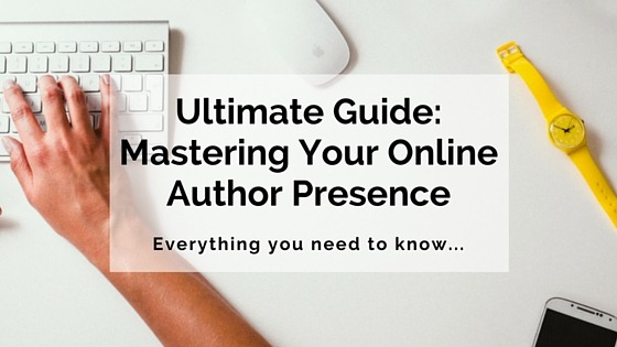 Ultimate Guide- Mastering Online Author Presence