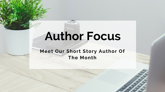 Author Focus -Short Story of the Month