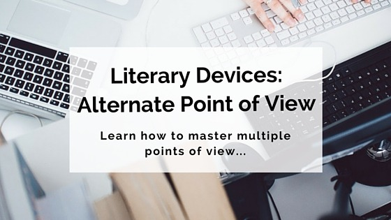 Literary Devices - alternate point of view