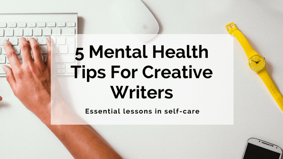 5-mental-health-tips-for-creative-writers