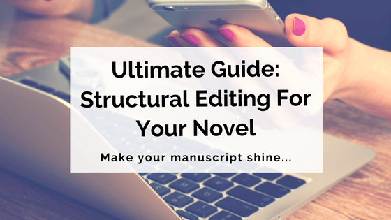 the-ultimate-guide-on-structural-editing-for-your-novel